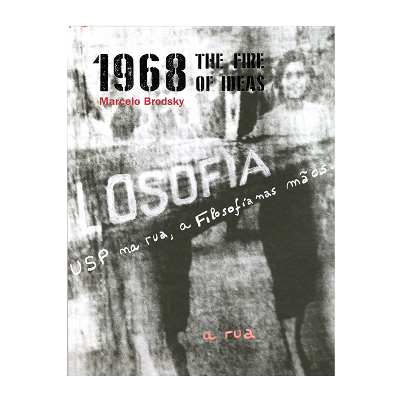 Image of 1968 The Fire of Ideas (Book) by Marcelo Brodsky
