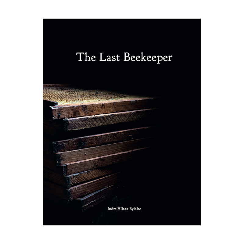 Image of The Last Beekeeper (Book) by Indre Hilara Bylaite