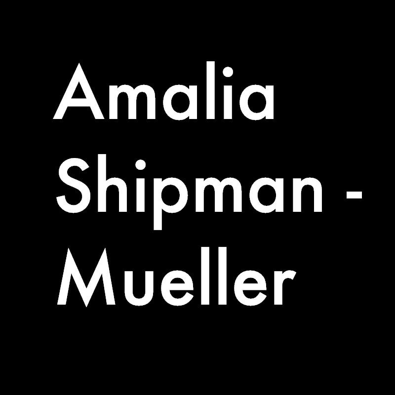 Amalia Shipman-Mueller