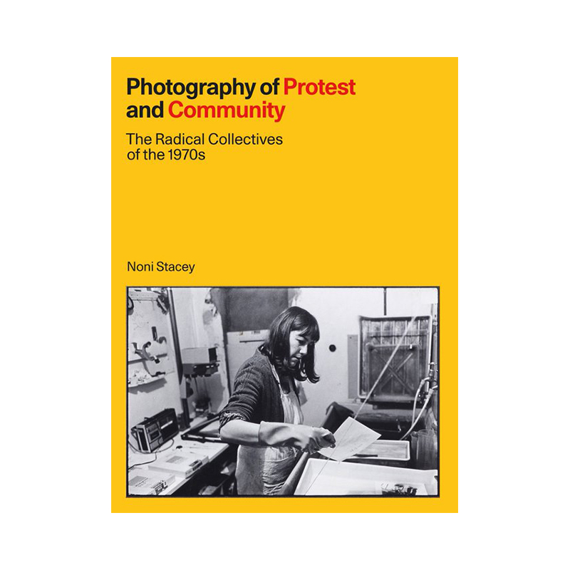 Image of Photography of Protest and Community (Book) by Noni Stacey